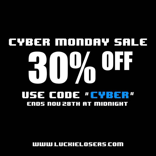 Cyber Sale going on now until midnight tomorrow night Nov. 28th.  #luckielosers