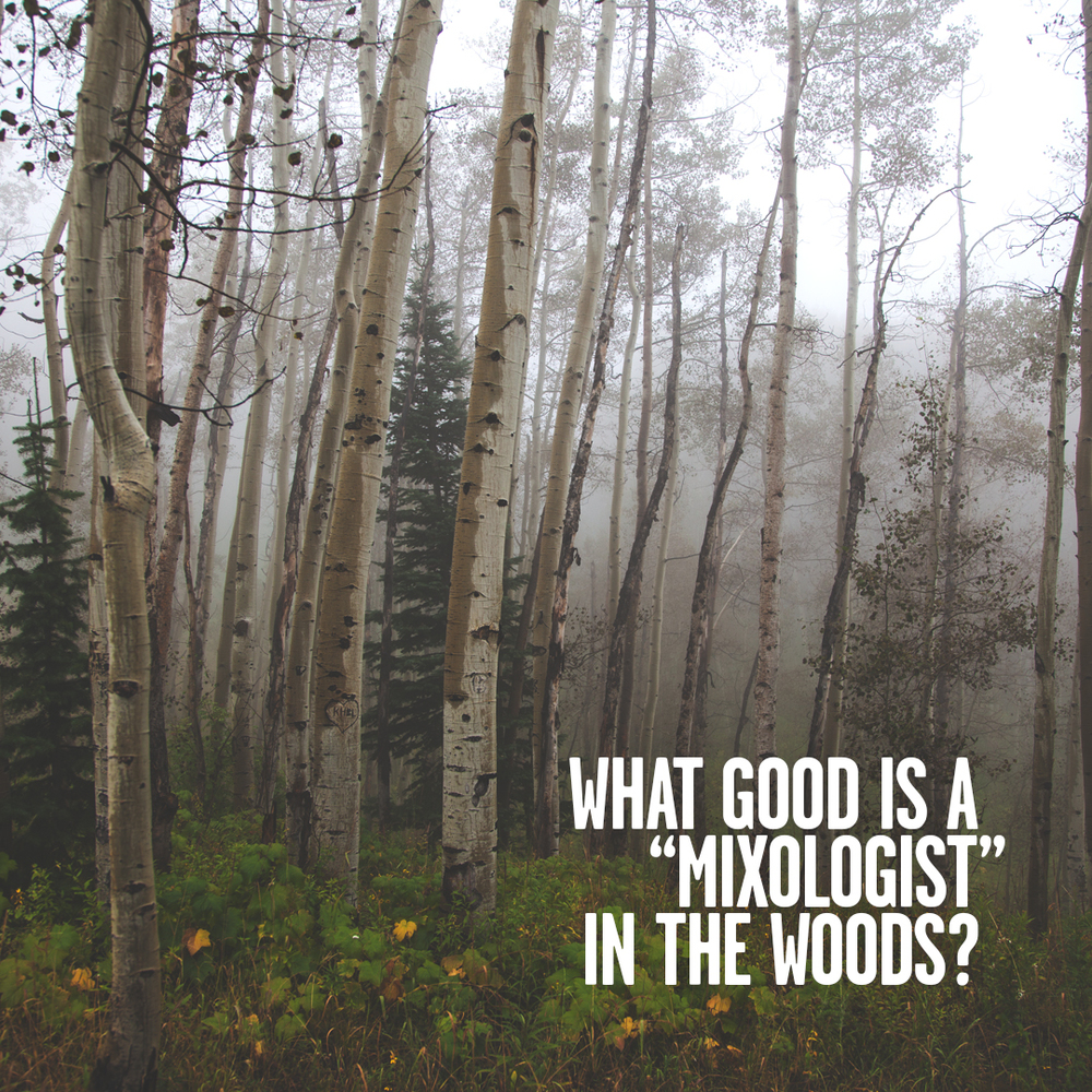 MixologistInTheWoods.jpg