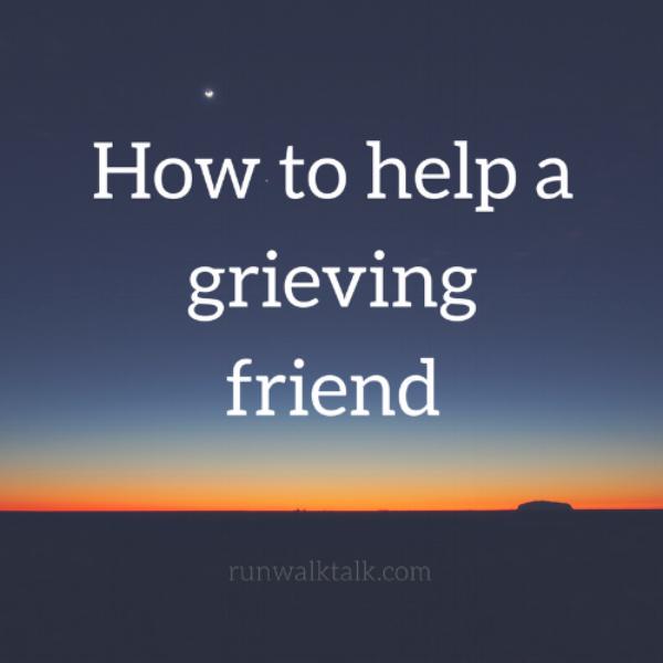 helping a grieving friend run walk talk