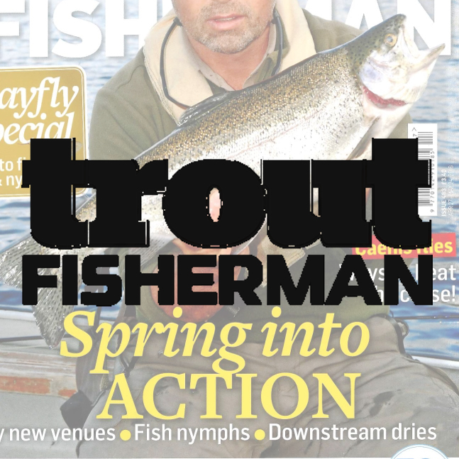 The number one still-water fly fishing magazine. Trout Fisherman magazine will fulfill tackle, instruction and where to fish needs. It is a must read for both experienced and aspiring still-water fly fishers. Demographic: 73% ABC1 - 98% Male - Av. age 55