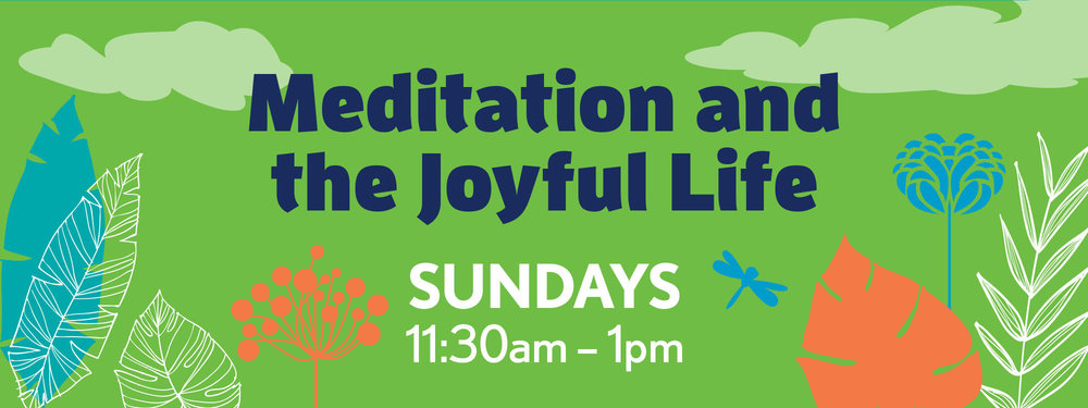 Meditation and the Joyful Life