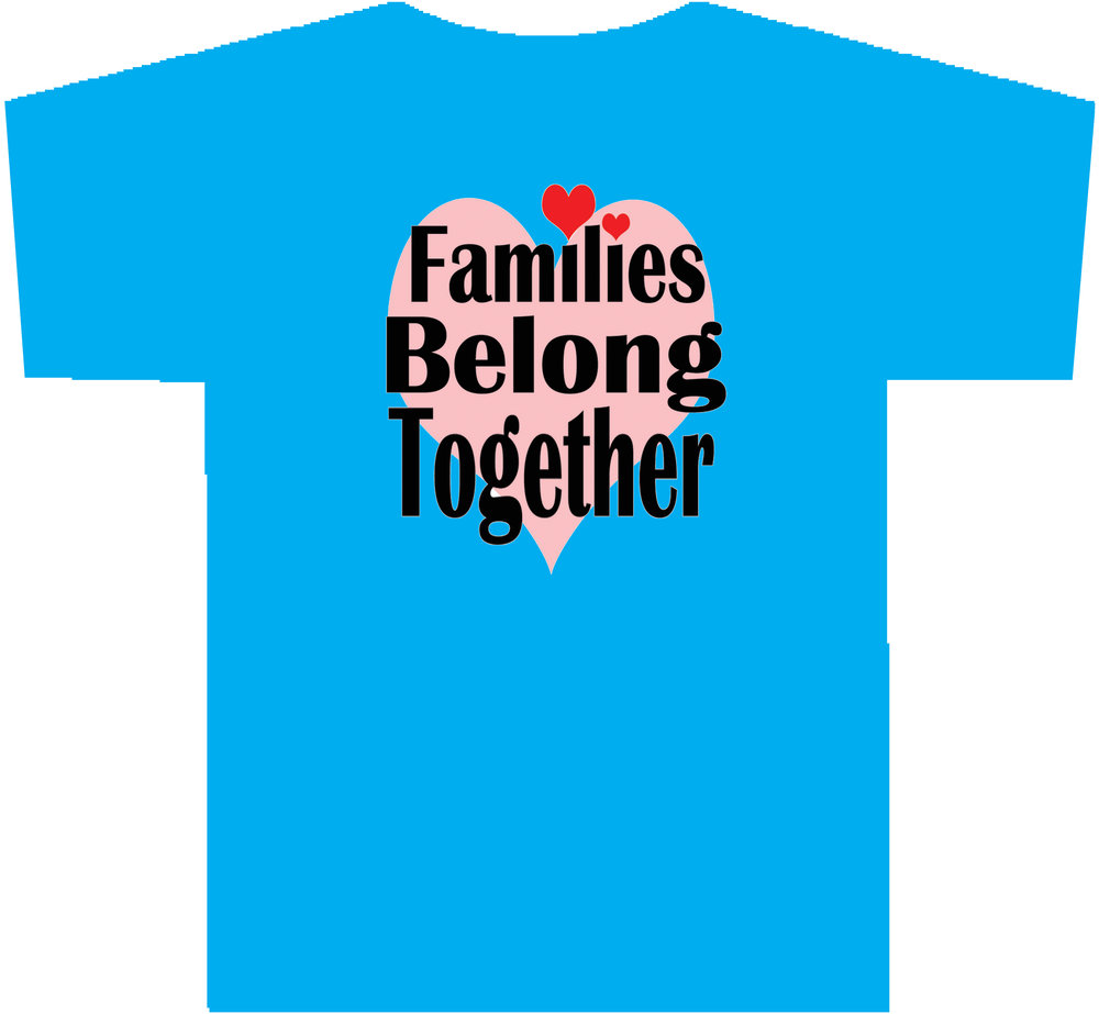 FAMILIES BELONG TOGETHER T-Shirt