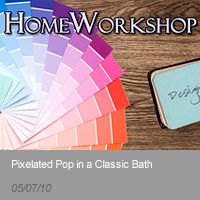 Home Workshop | Pixelated Pop in a Classic Bath