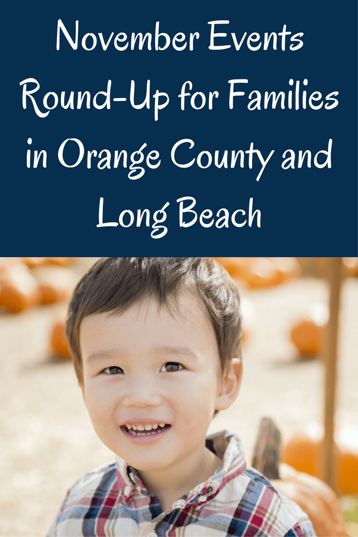 Autumn Fall November Events Families in Orange County and Long Beach