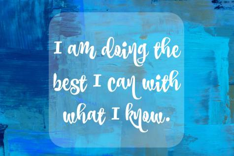 Yorba Linda doula affirmation I am doing the best I can with what I know