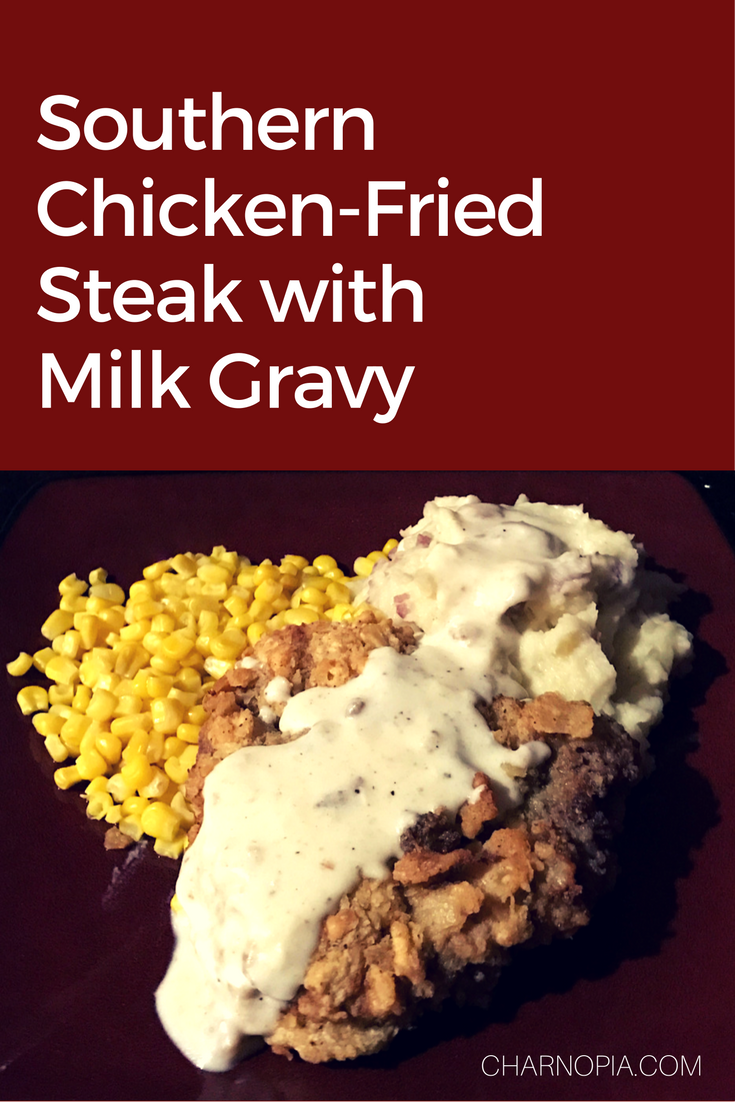 Southern comfort food at its finest. Southern Chicken-Fried Steak with Milk Gravy.