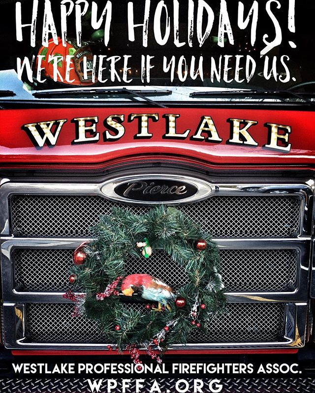 Happy holidays everybody! From your Westlake Professional Firefighters Association, Local 4147. wpffa.org