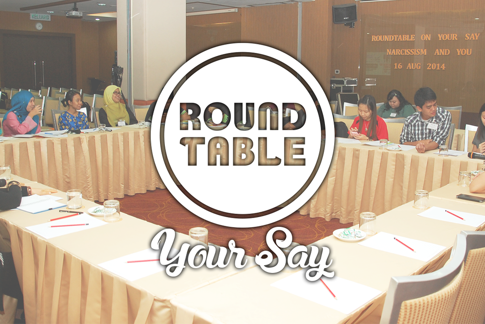 ROUNDTABLE - YOUR SAY