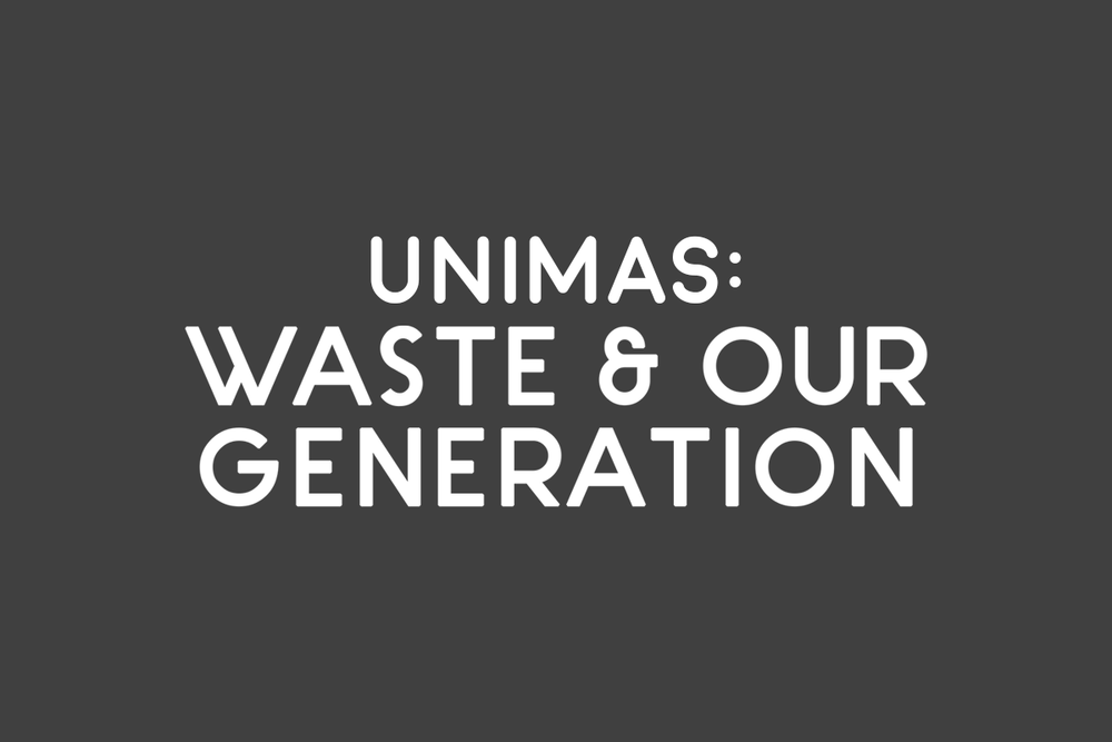 UNIMAS: Waste & Our Generation