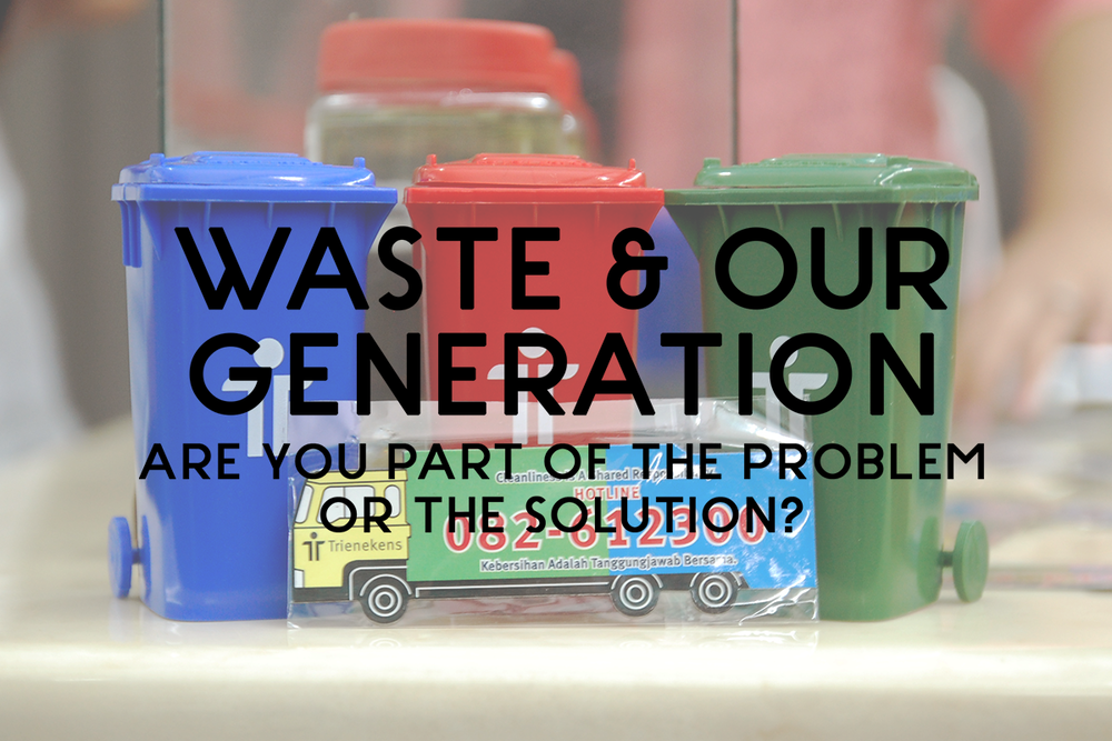 Waste & Our Generation