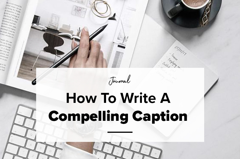 How to write a compelling caption.jpg