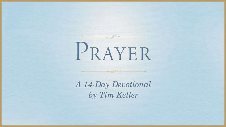 Prayer: 14 Day Devotional by Tim Keller