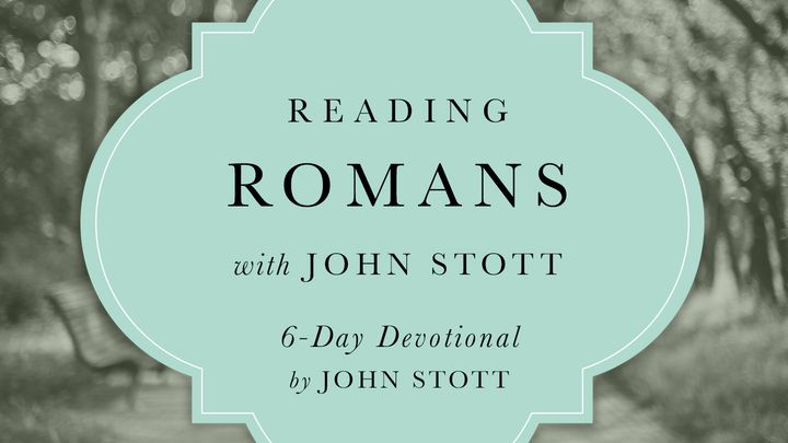 Reading Romans with John Stott: 6 Day Devotional
