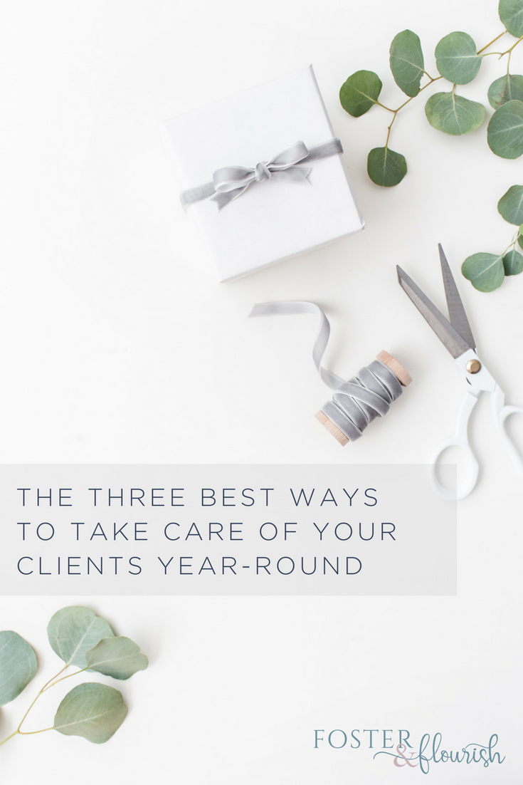 the three best ways to take care of your clients year-round.png
