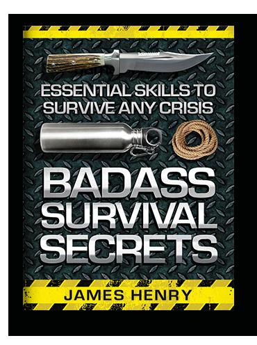 Badass Survival Secrets by James Henry on Scribd