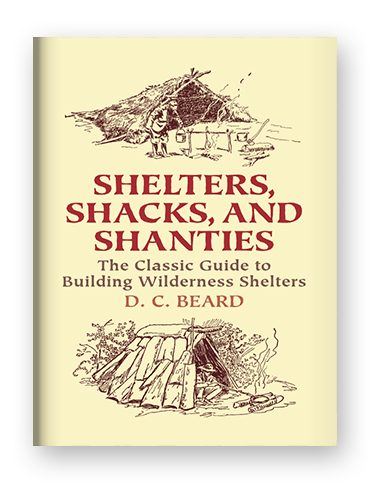 Shelters, Shacks, and Shanties by D.C. Beard on Scribd