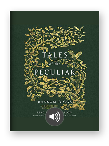 Tales of the Peculiar by Ransom Riggs on Scribd