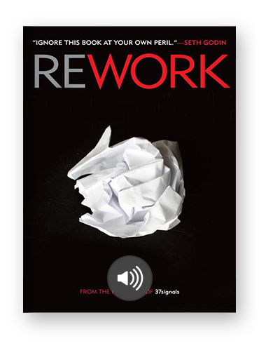 Rework by Jason Friend and David Heinemeier Hansson
