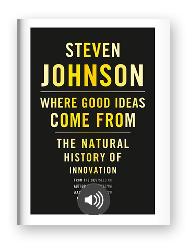 Where Good Ideas Come From by Steven Johnson on Scribd
