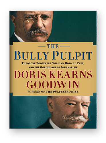 The Bully Pulpit by Doris Kearns Goodwin on Scribd