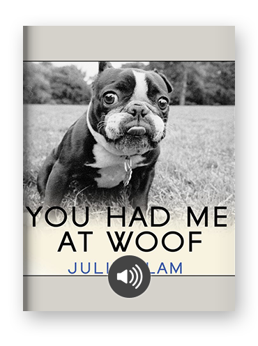 You Had Me at Woof by Julie Klam on Scribd
