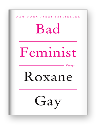 Bad Feminist by Roxane Gay on Scribd