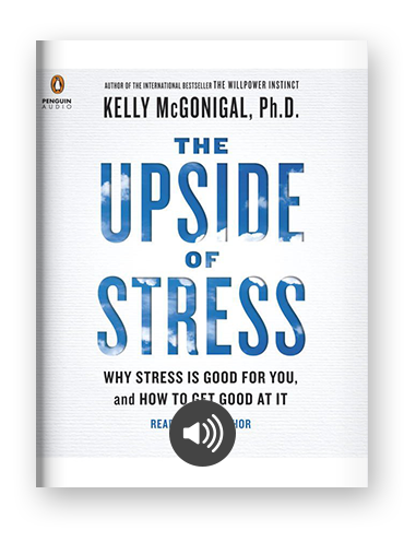 The Upside of Stress by Kelly McGonigal on Scribd