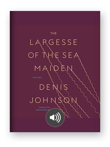 The Largesse of the Sea Maiden by Denis Johnson.png
