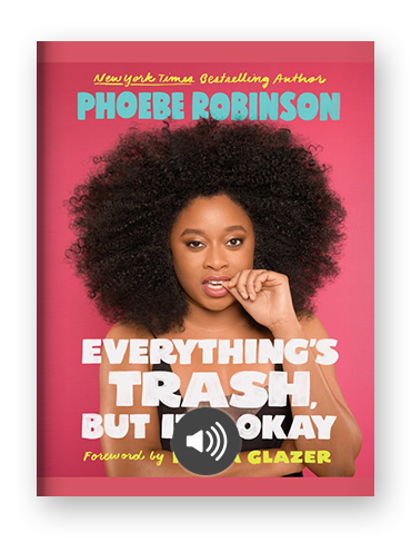 Everything's Trash, But It's Okay by Phoebe Robinson on Scribd.png