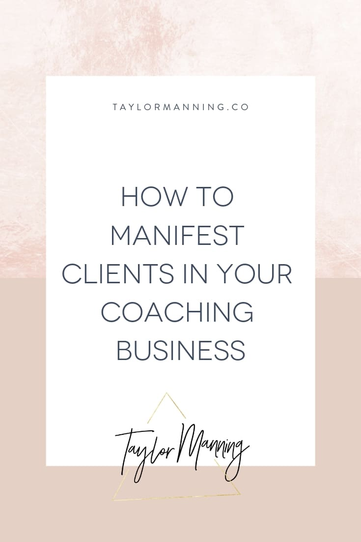 How to Manifest Clients in Your Coaching Business