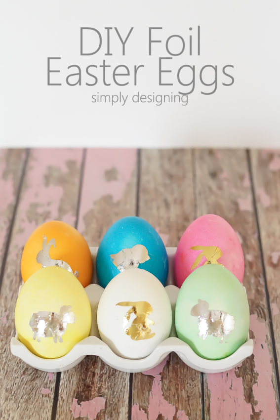DIY Foil Easter Eggs from  Simply Designing