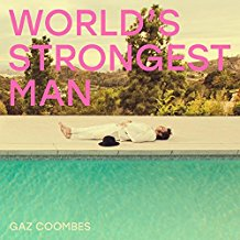 Gaz Coombes - World's Strongest Man [Tidal] (2018) — Shut Up & Listen