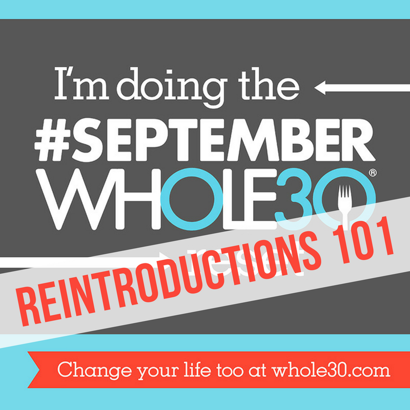 Whole30 Reintroductions 101