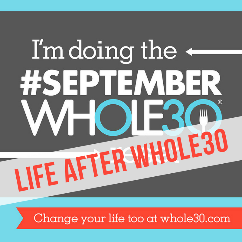 Life After SeptemberWhole30