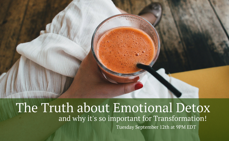 Click here to watch my workshop on the importance of Emotional Detox.