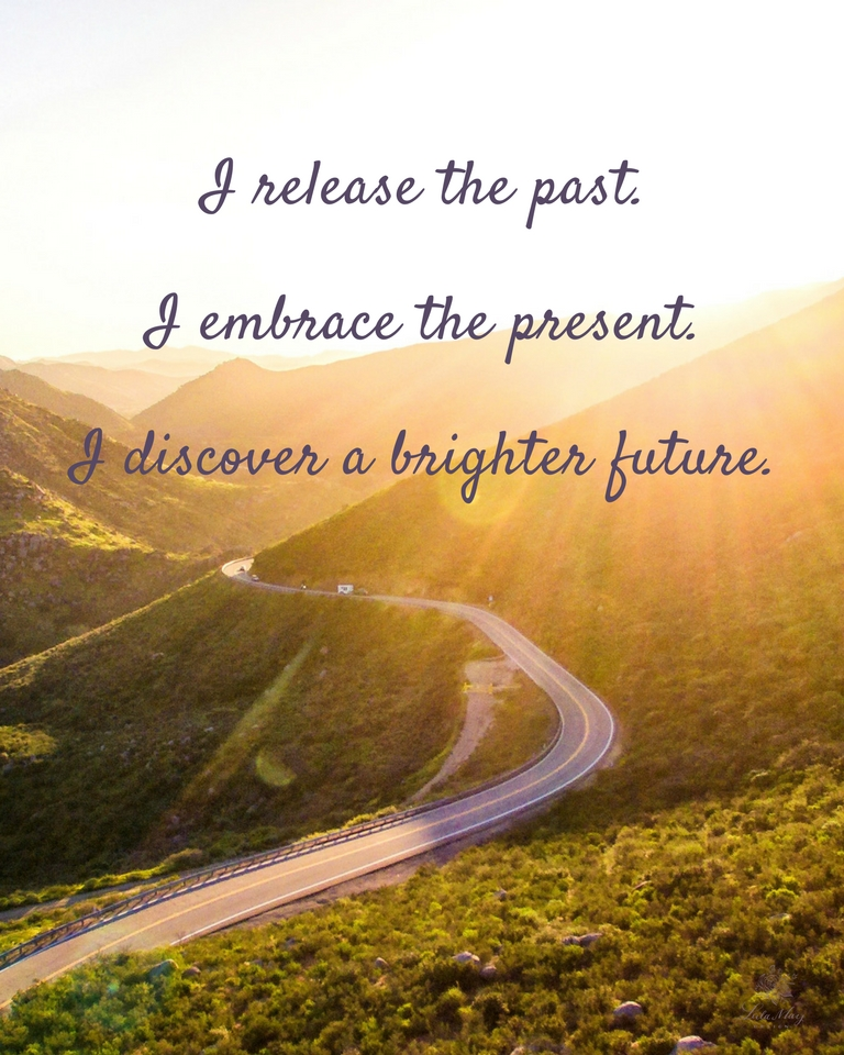 January Affirmation for Abundance: I release the past. I embrace the present. I discover a brighter future..jpg