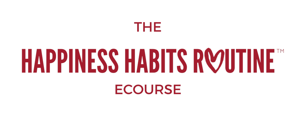 Happiness Habits Routine
