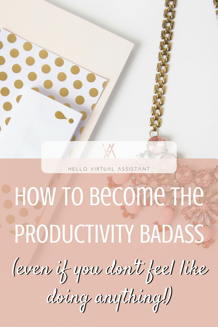 How to become the productivity badass (even if you don't feel like doing anything)