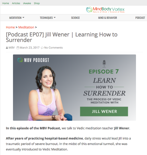 Jill was featured in a podcast about the science and benefits of Conscious Health (Vedic) meditation, as well as her own personal experiences with the practice, on MindBodyVortex.com