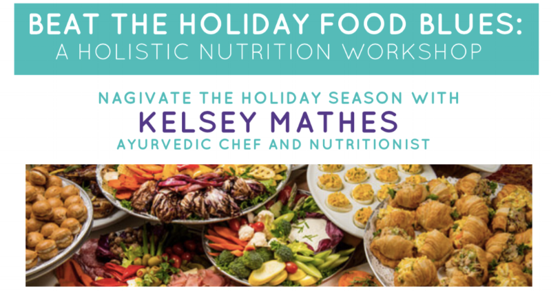 Tired of the struggle to make healthy decisions at holiday parties? Worried about holiday weight gain? Kelsey Mathes, a Chicago-based Ayurvedic chef and nutritionist, will be sharing her most effective nutrition secrets at our December wellness workshop! Kelsey will also be offering a very limited number of 1:1 nutrition consultations for an additional fee, on a first-come-first-serve basis. Email Jill@JillWener.com for more info on the 1:1 sessions.