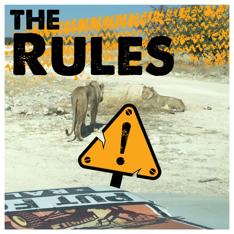 Be Cool, Chill Out, NEVER Drink & Drive - Rules in Africa are generally lacking, but we do have a few rules and policies we expect all our Crews to abide by...