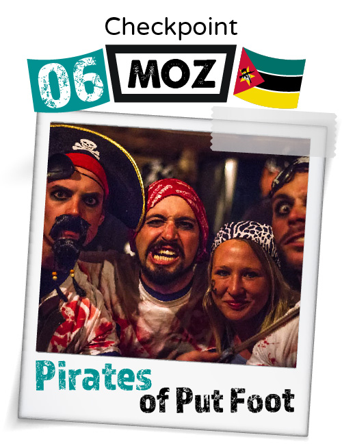 """CHECKPOINT MOZAMBIQUE """"Pirates of Put Foot"""""""