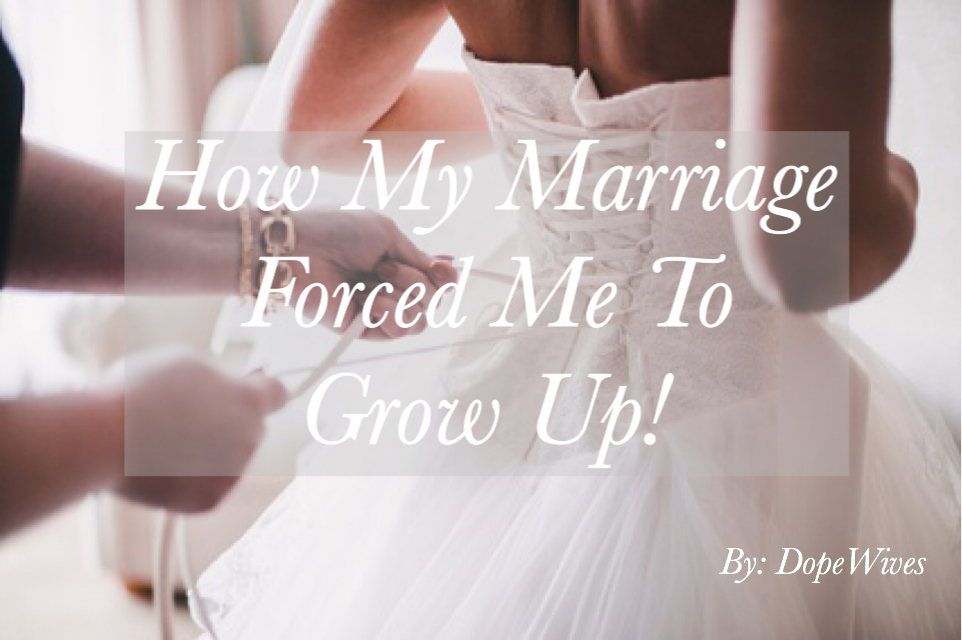 How My Marriage Forced Me to Grow Up Pic