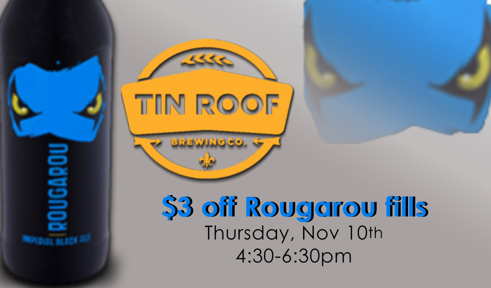 "Tin Roof is coming to dish out free samples of their seasonal ""Rougarou"". Stories abound of the night-lurking, bayou-wandering creature of Cajun lore, the Rougarou, a shadow that haunts night walkers who venture into his realm. Like its namesake, this dark, malty beast of a brew will maul your palate with a vicious hop backbone, elusive roast undertones and an intense aroma. STATS: Malts: Pale Ale, Pilsen, Munich, Melanoidin, Chocolate, Black Hops: Magnum, Cascade, Centennial, Chinook, Glacier, Palisade, Citra, Amarillo ABV: 9.7% IBU's: 108"
