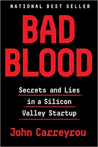 - BAD BLOOD by John CarreyrouTheranos founder and CEO Elizabeth Holmes was a brilliant entrepreneur whose startup promised to revolutionize the medical industry. The problem? The technology didn't work. A tale of ambition and hubris set amid the bold promises of Silicon Valley.Time's #1 Nonfiction Book of 2018, Financial Times Book of the Year, New York Times 100 Notable Books, NPR Best of the Year, Amazon's Top 20 Books of the Year, Audible's Top Book of the Year: Nonfiction, Bill Gates Top 5 Books of the Year