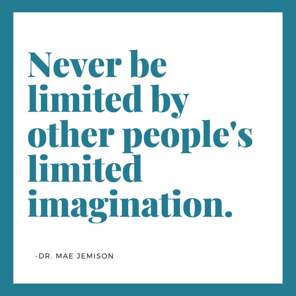 Quote - Dr Mae Jemison - 2-21-19.png