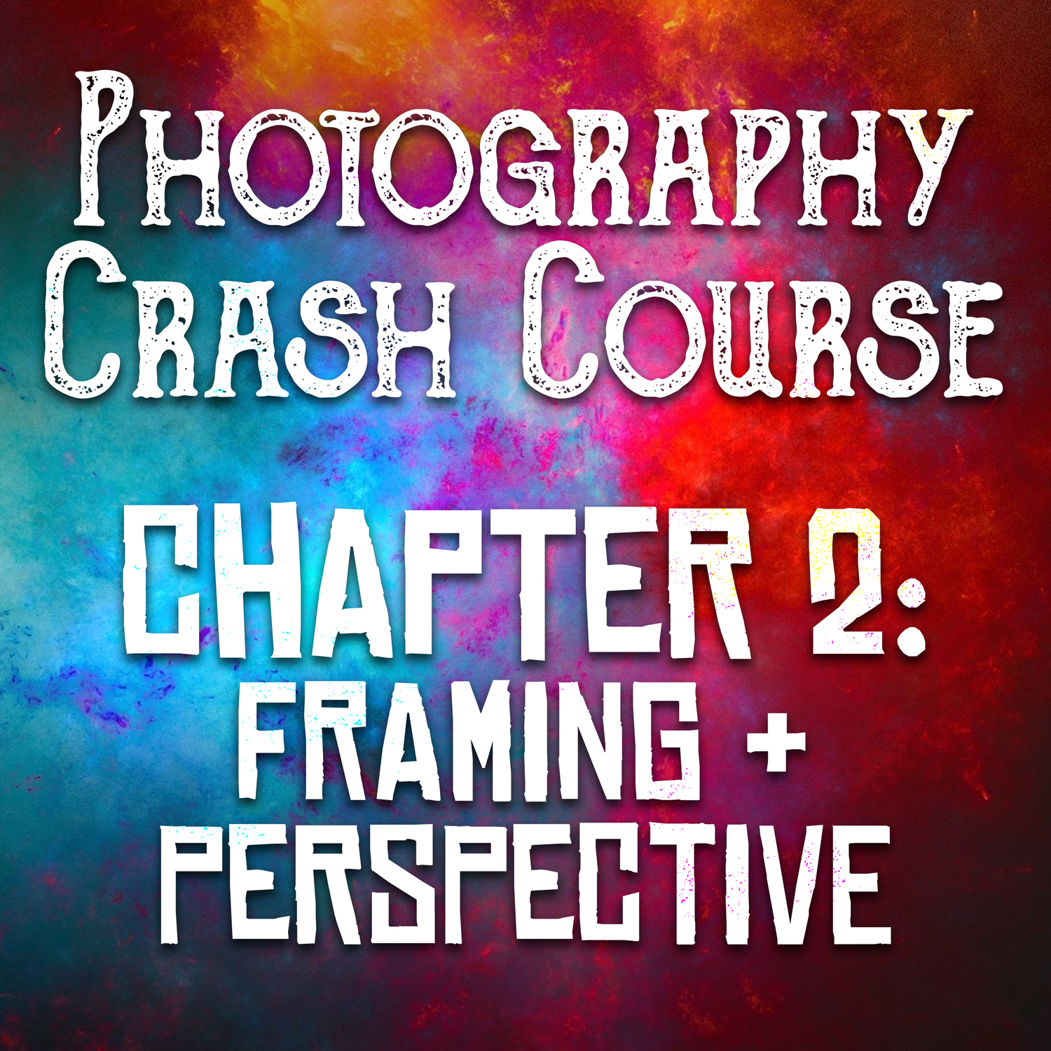 Photography Crash Course : Chapter 2 - Framing & Perspective ...