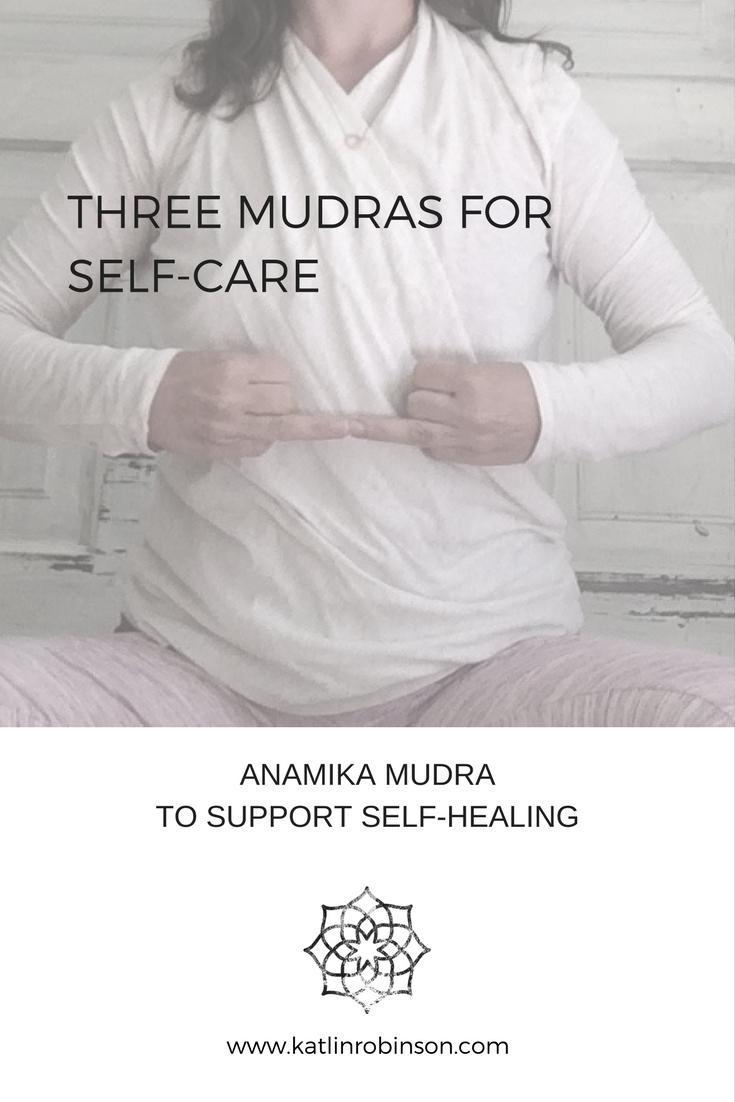Three Mudras for Self-Care