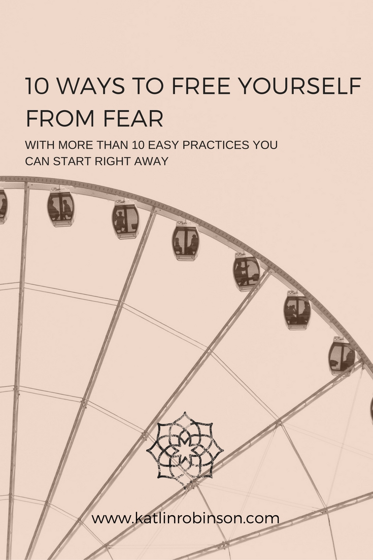 10 Ways to Free Yourself From Fear