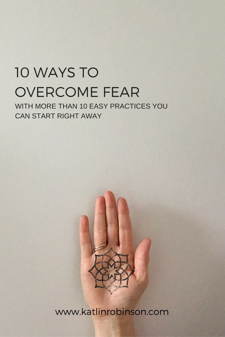 10 Ways to Overcome Fear